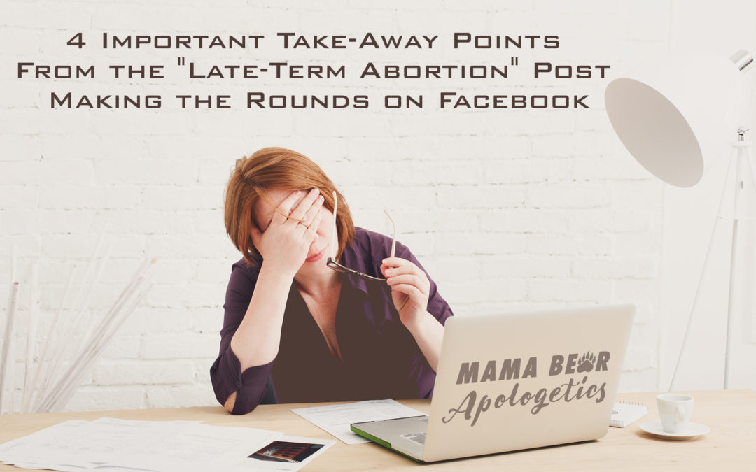 """4 Important Take-Away Points from the """"Late-Term Abortion"""" Post Making the Rounds on Facebook"""