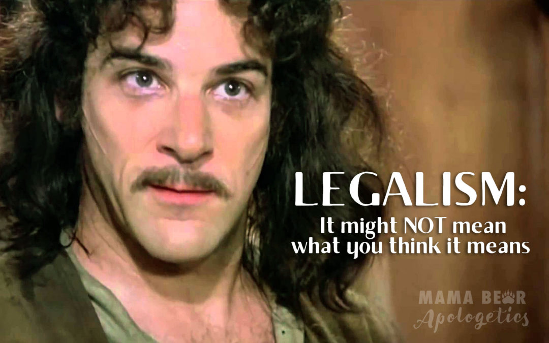 "What Exactly do You Mean by ""Legalism?"""