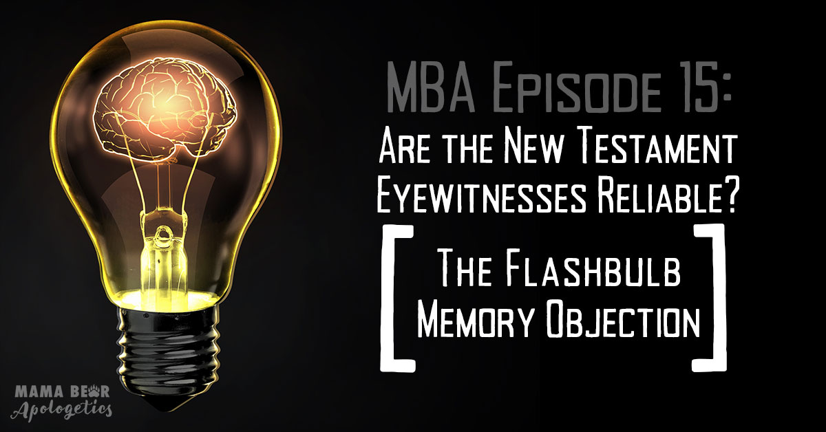 Mba 15 Are The New Testament Eyewitnesses Reliable The Flashbulb