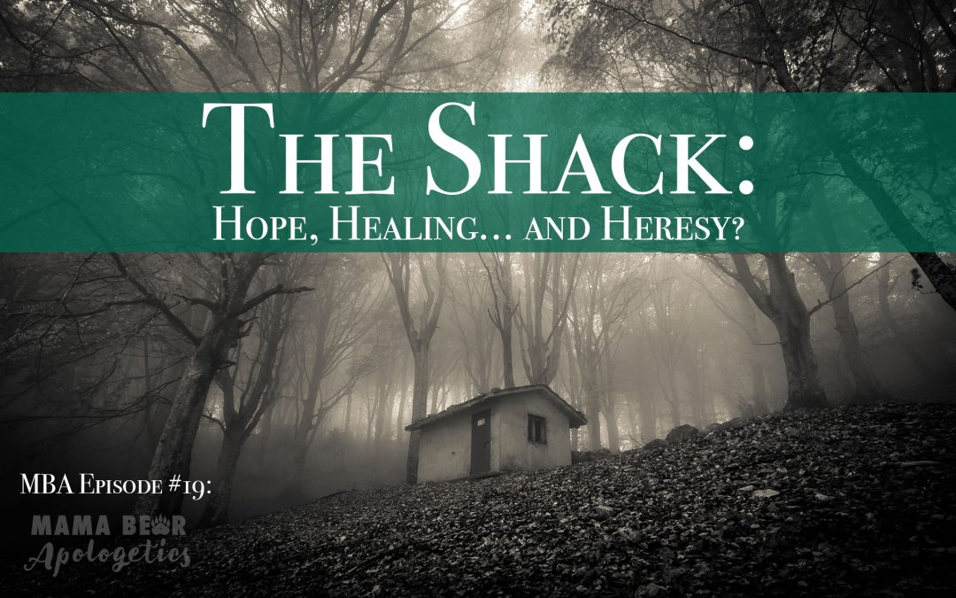 MBA Episode 19: The Shack – Hope, Healing… and Heresy?