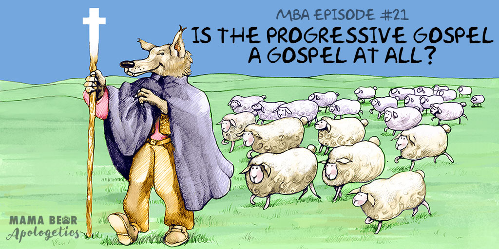MBA 21: Is the Progressive Gospel a Gospel at All? (i.e. Why you need to know what your children's pastor is teaching)