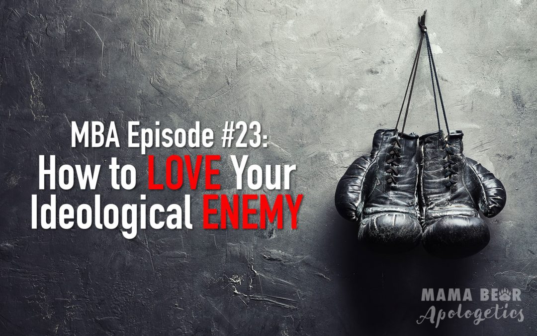 MBA 23: How to Love Your Ideological Enemy