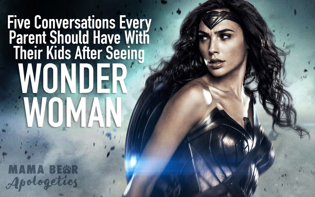 5 Conversations Every Parent Should Have With Their Kids After Seeing Wonder Woman