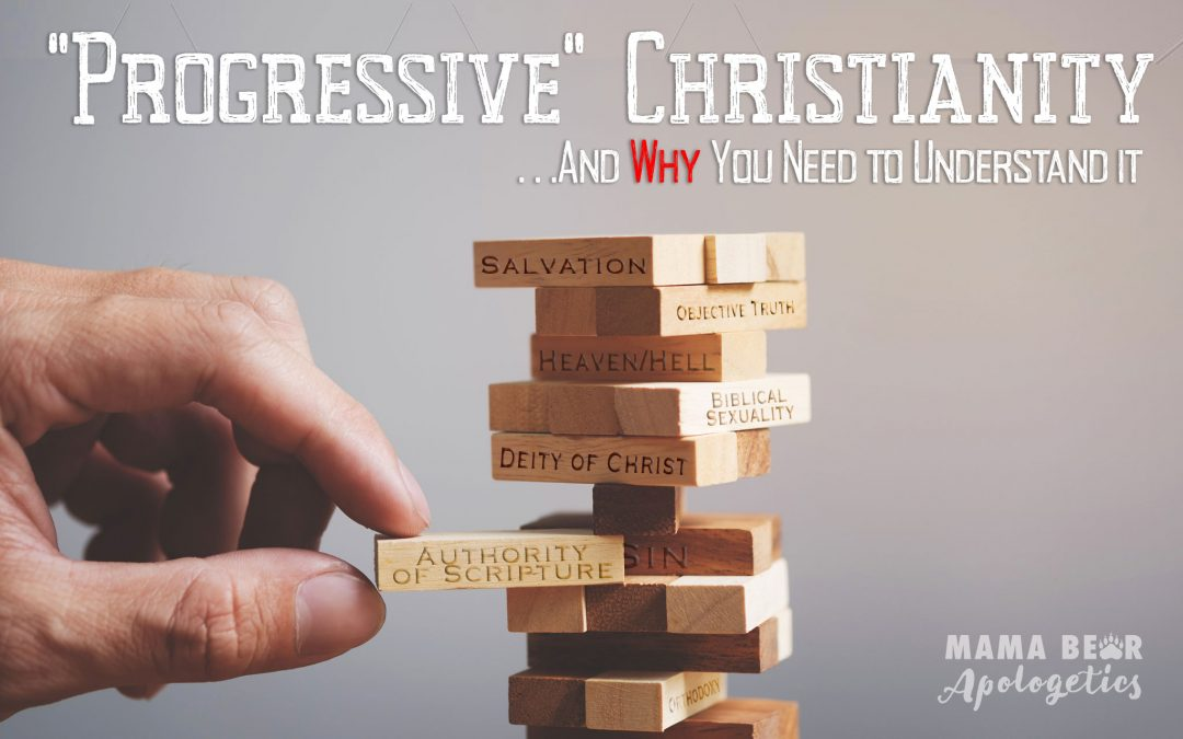 """Progressive"" Christianity... and WHY you need to understand it"