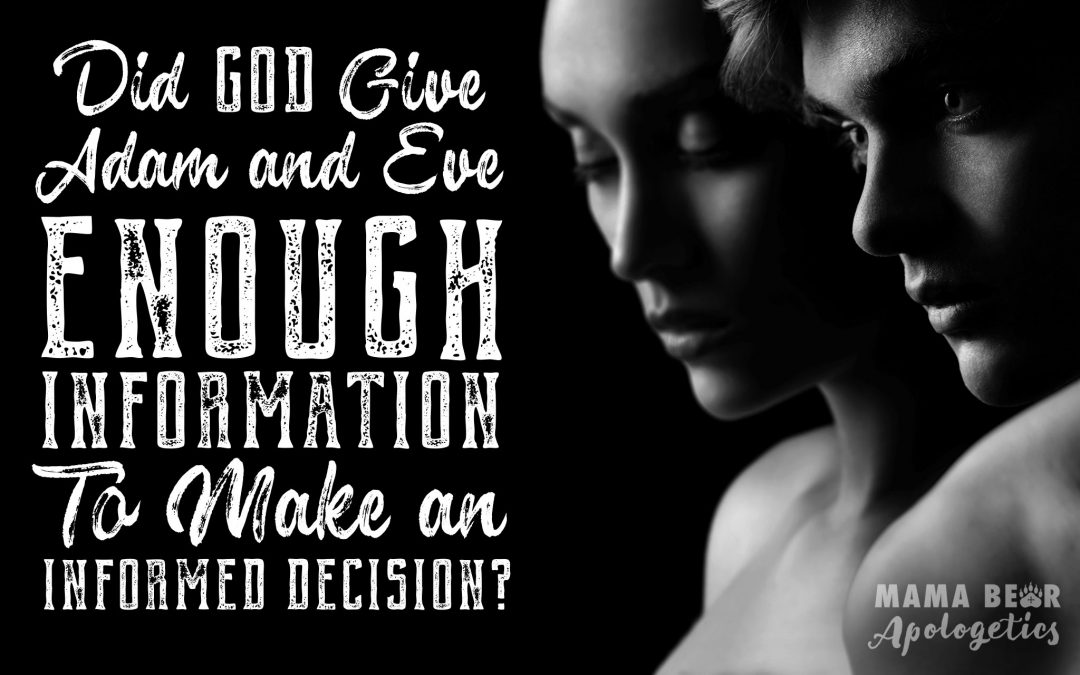 "Did God Give Adam and Eve Enough Information to Make an ""Informed Decision?"""