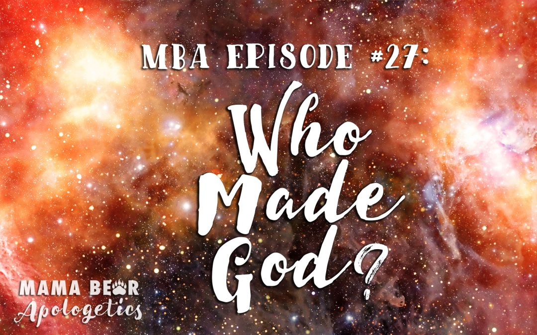 MBA 27: Who Made God?