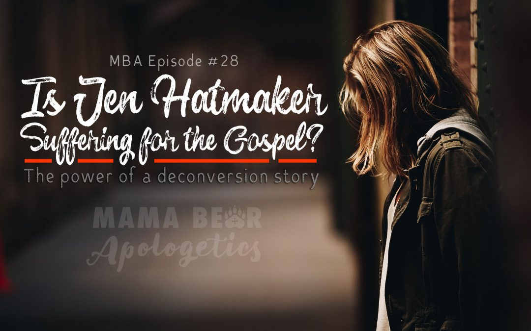 MBA #28: Is Jen Hatmaker Suffering for the Gospel? (The power of a deconversion story)