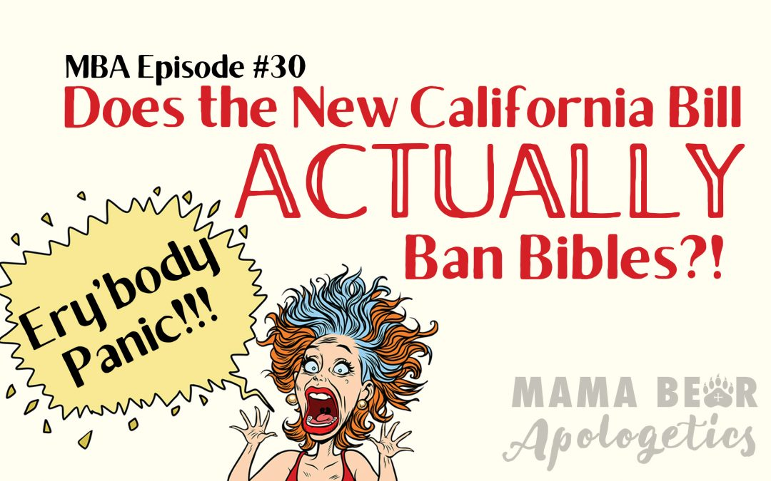 MBA 30: What is California Bill 2943 and What does it ACTUALLY say? (i.e. Does it really ban the Bible?)