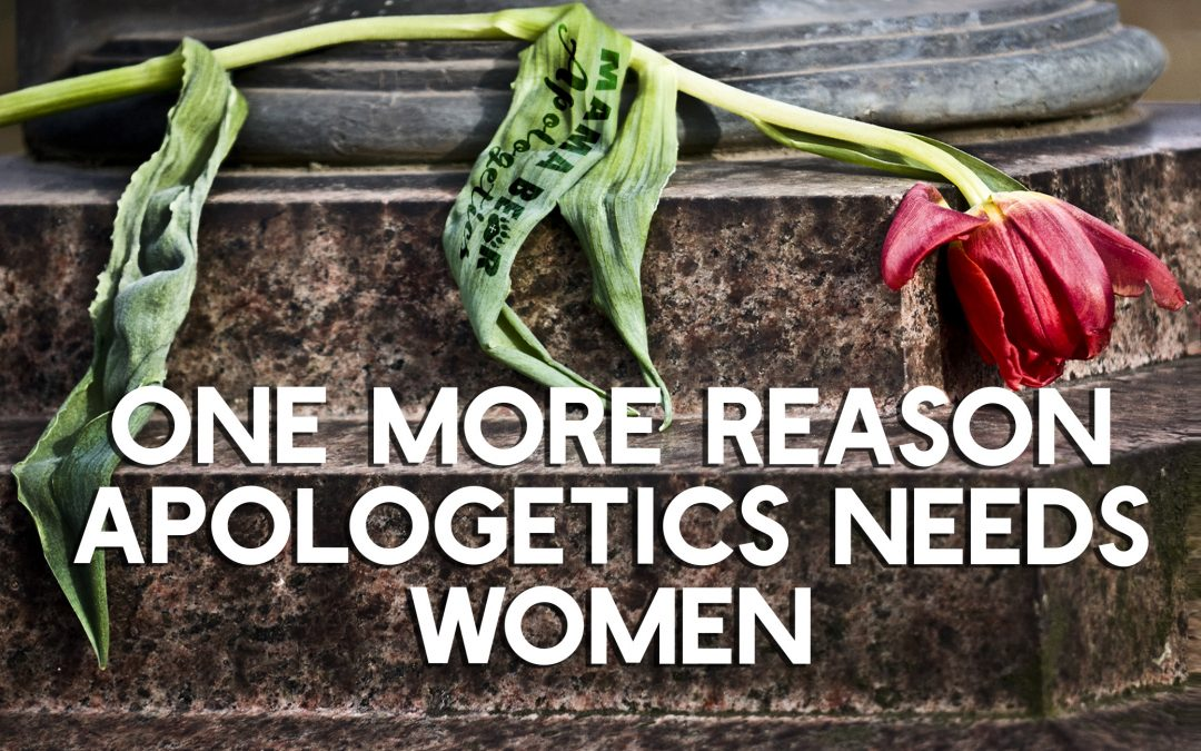 Apologetics needs women