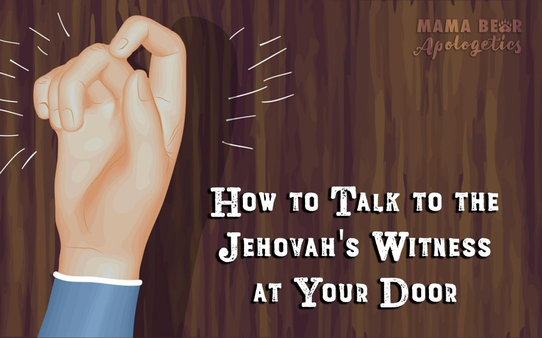 How to Talk to the Jehovah's Witness at Your Door