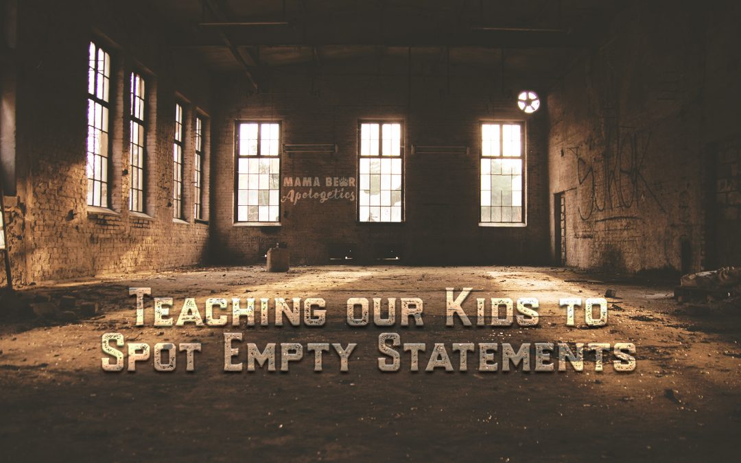 Teaching Our Kids to Spot Empty Statements