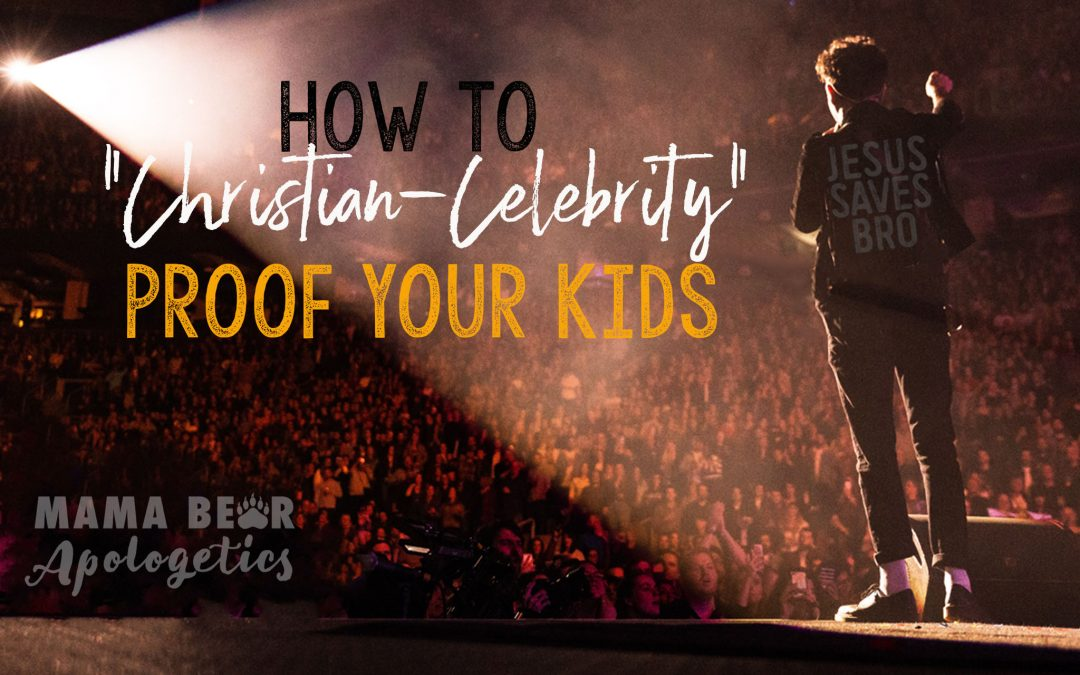 How to Christian-Celebrity Proof Your Kids