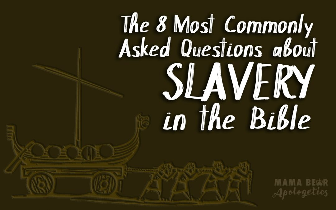 MBA Episode 47: The 8 Most Commonly Asked Questions About Slavery in the Bible
