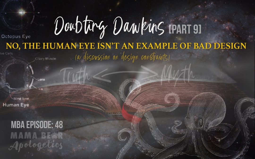 MBA Episode 48: Doubting Dawkins – No, the Human Eye Isn't an Example of Bad Design (a Discussion on Design Constraints)