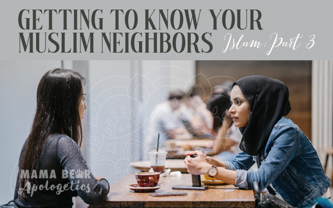 Getting to Know Your Muslim Neighbors