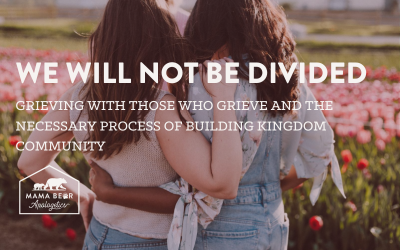 MBA Episode 51: We Will Not Be Divided: Grieving with Those Who Grieve, and the Necessary Process of Building Kingdom Community