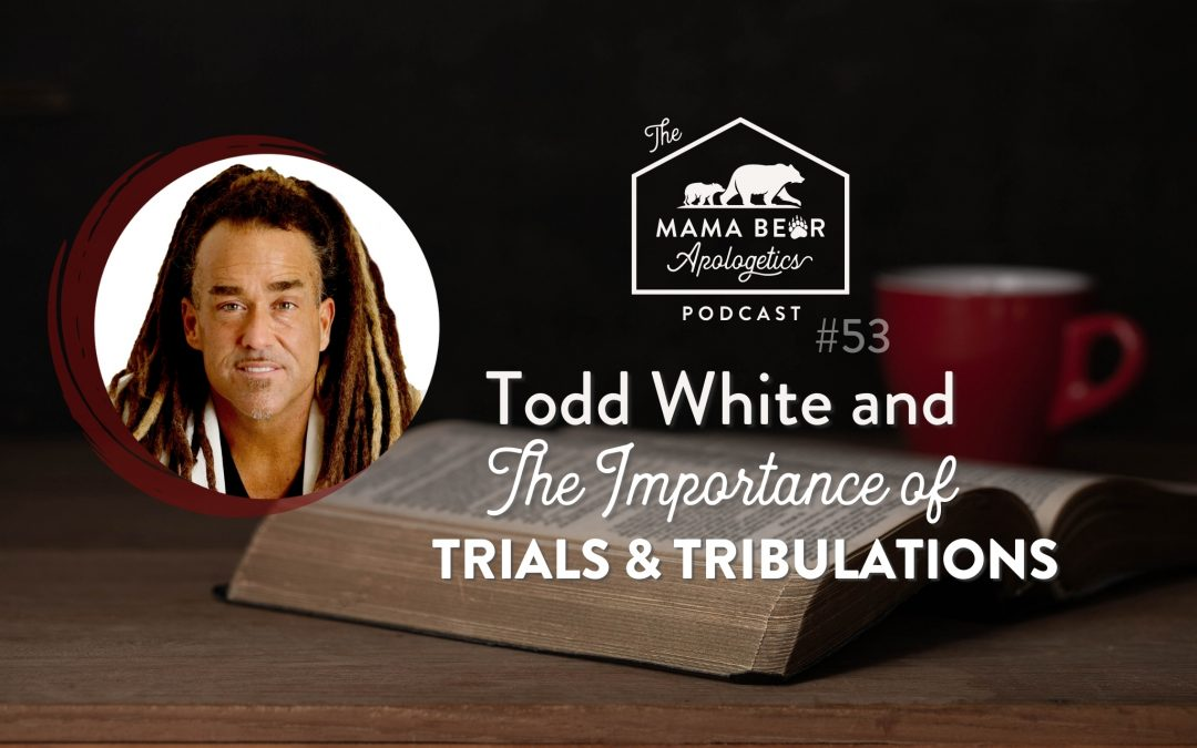 MBA Episode 53: Todd White and the Importance of Trials and Tribulations