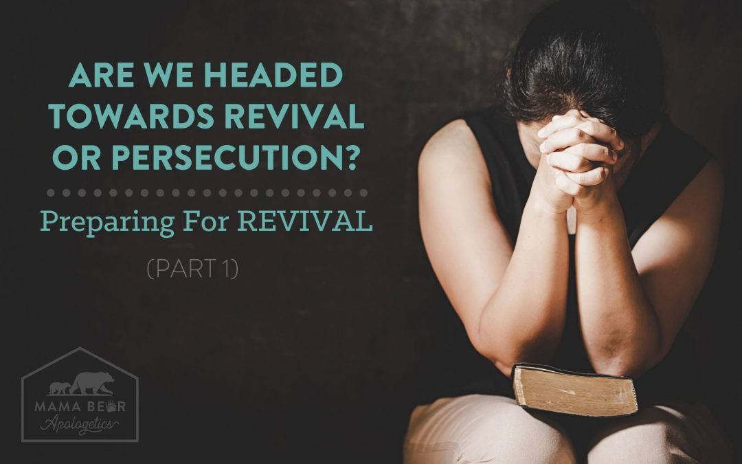 Revival or Persecution? Preparing for Revival