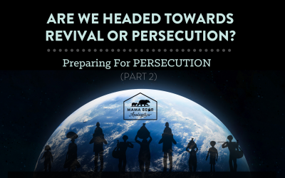 Revival or Persecution? Preparing for Persecution