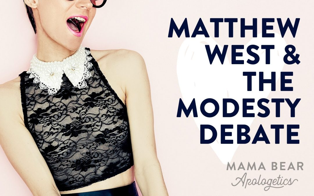 Matthew West and the Modesty Debate