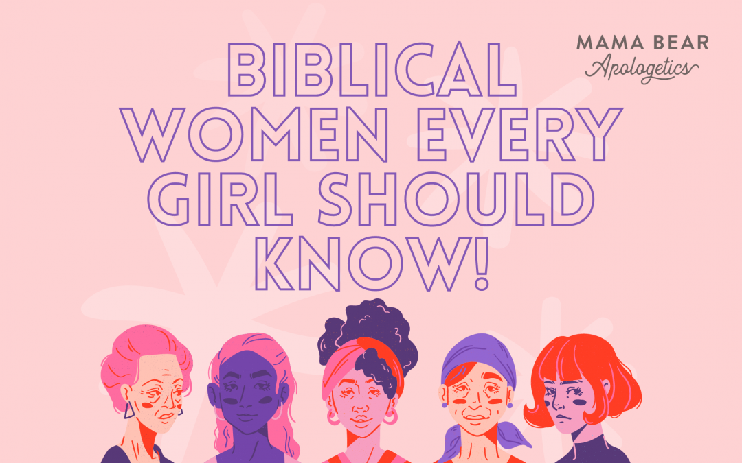 Five Biblical Women Every Girl Should Know